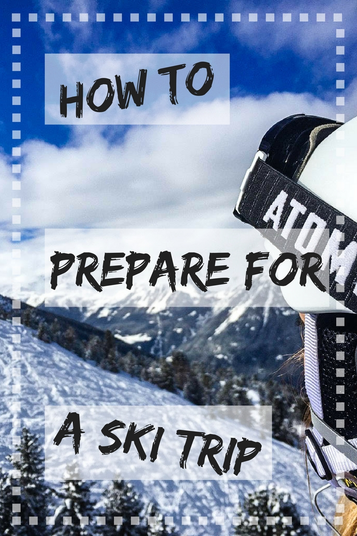 How to Prepare for a Ski Trip