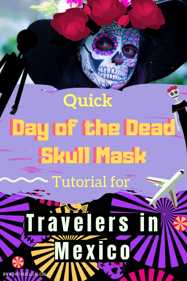 Here's a Quick and Easy DIY Day of the Dead Skull Mask Tutorial for Travelers in Mexico. Attend the Dia de Los Muertos skull mask festival whether you're in Mexico City, Merida or anywhere else. #mexico #dayofthedead #makeup #travel