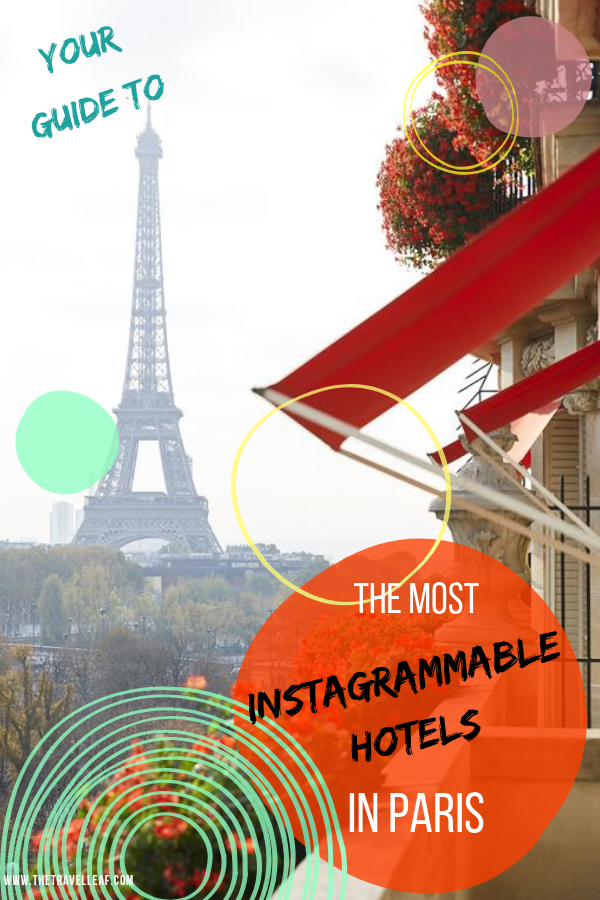 Discover Some Of The Most Instragrammable, Exciting And Affordable Hotels  In Paris France. If