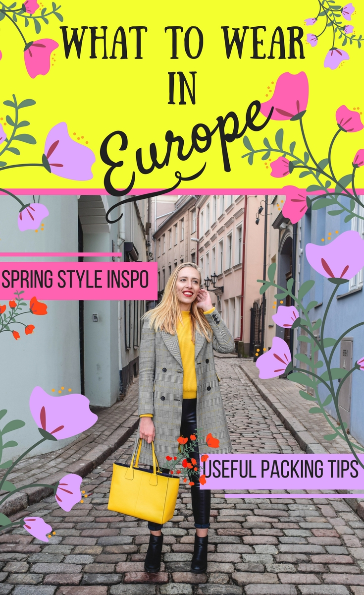 ad6eb2186fa What to wear in Europe  spring style 2019   packing tips