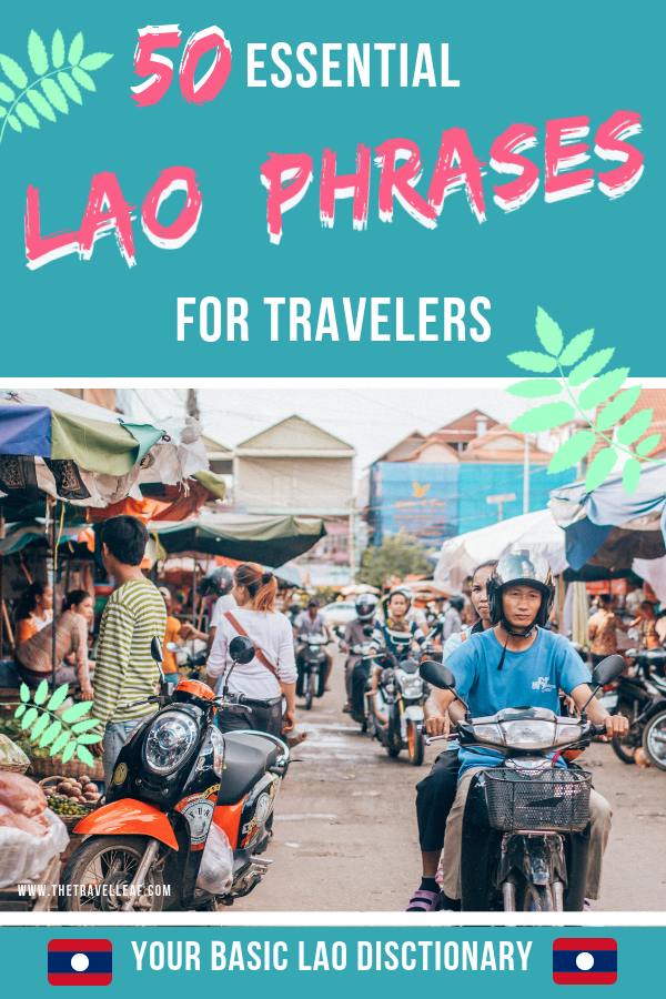 Discover these 50 Essential Lao words and Lao phrases for travelers to make your Laos trip much smoother. Know how to greet people, how to order Laos food and how to bargain in markets. #Laos #language #travel #culture